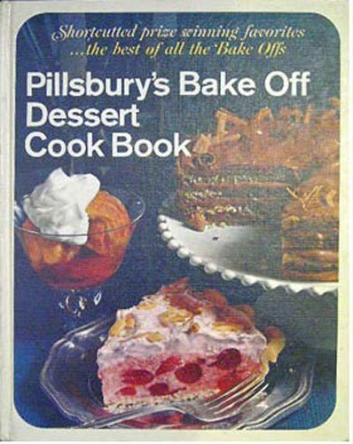 9780671204556: Pillsbury's Bake Off Dessert Cook Book: Shortcutted Prize Winning Favorites, the Best of All the Bake Offs.