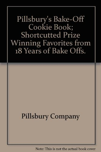 9780671204563: Pillsbury's Bake-Off Cookie Book; Shortcutted Prize Winning Favorites from 18 Years of Bake Offs.