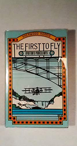 9780671204747: The First to Fly: Aviation's Pioneer Days