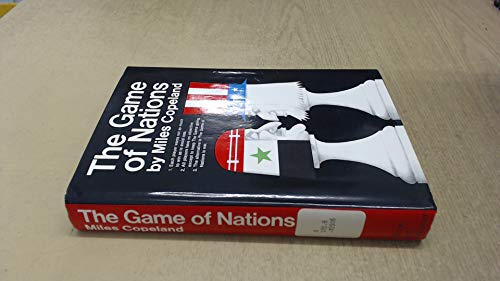 The Game of Nations: The Amorality of Power Politics: Miles Copeland