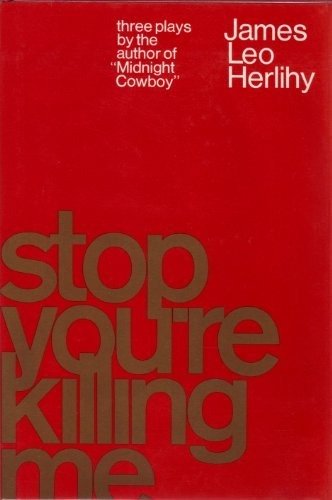 Stop, You're Killing Me: Three Short Plays: Herlihy, James Leo