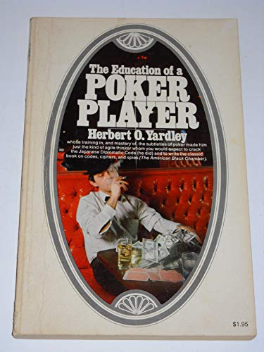 The Education of a Poker Player: Yardley, Herbert O.