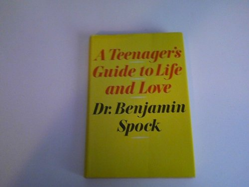 A teenager's guide to life and love, (0671206737) by Spock, Benjamin