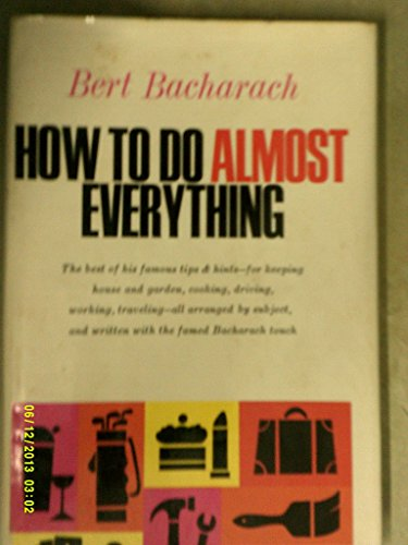 How To Do Almost Anything: Bacharach, Bert