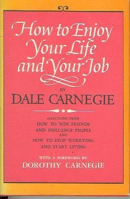 9780671206932: HOW TO ENJOY YOUR LIFE AND YOUR JOB: SELECTIONS FROM HOW TO WIN FRIENDS AND INFLUENCE PEOPLE, AND HOW TO STOP WORRYING AND START LIVING