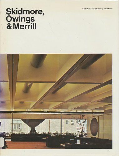 9780671206963: Skidmore, Owings & Merrill (Library of contemporary architects)
