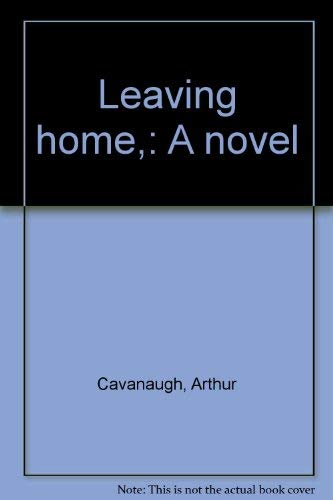 9780671207007: Leaving home,: A novel