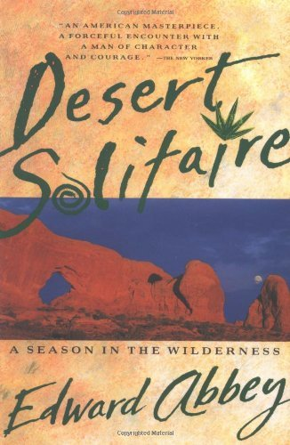 Desert Solitaire A Season in the Wilderness Edward Abbey Series Book 1