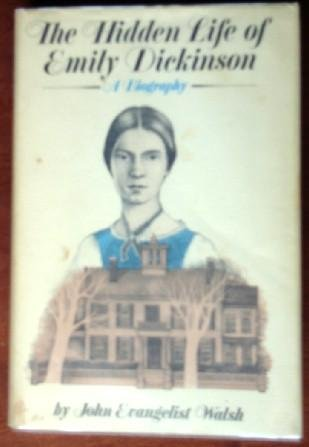 The Hidden Life of Emily Dickinson: A Biography