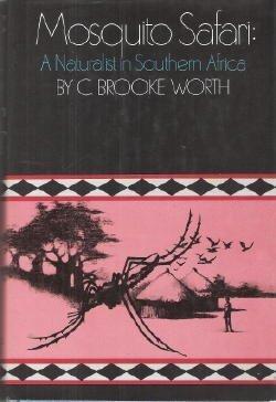 Mosquito Safari : A Naturalist in Southern Africa: Worth, C. Brooke