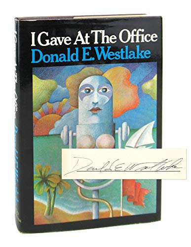 I Gave At the Office (First UK Edition): Westlake, Donald E.