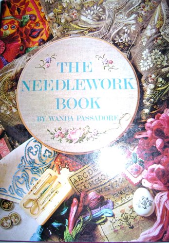 THE NEEDLEWORK BOOK: Passadore, Wanda