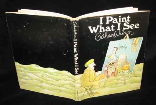 I Paint What I See (0671208586) by Gahan Wilson