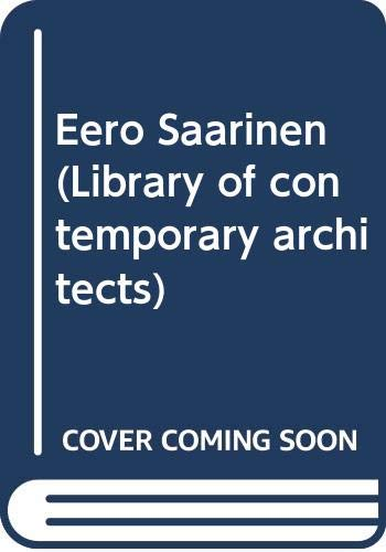 9780671208790: Eero Saarinen (Library of contemporary architects)