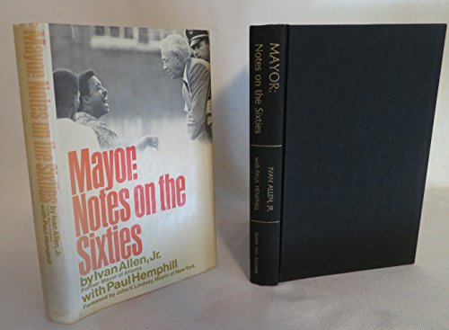 Mayor: Notes on the Sixties: Ivan Allen, Jr.; Paul Hemphill; John V. Lindsay (Introduction)