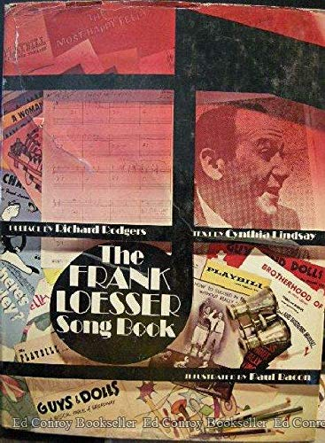 The Frank Loesser Song Book [Songbook]. Preface by Richard Rodgers, Text by Cynthia Lindsay, Illu...