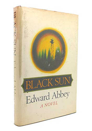 Black Sun: Edward Abbey