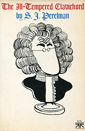 Ill Tempered Clavichord: S.j. perelman