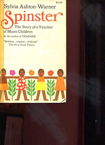 9780671209162: Spinster: The Story of a Teacher of Maori Children