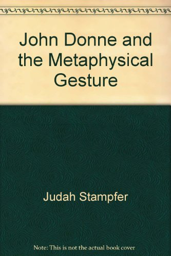 John Donne and the Metaphysical Gesture