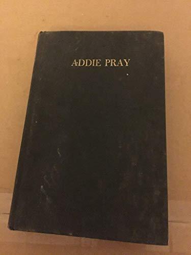 Addie Pray [ Advance Uncorrected Proofs]: Brown, Joe David
