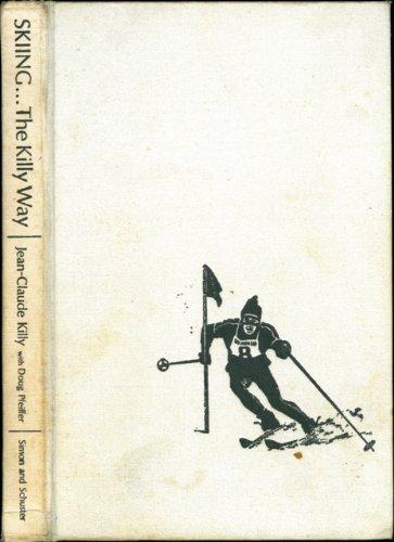 Skiing . The Killy Way: Killy, Jean Claude, and Pfeiffer, Doug