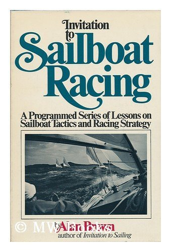 9780671209872: Invitation to Sailboat Racing; a Programmed Series of Lessons in Sailing Tactics and Racing Strategy