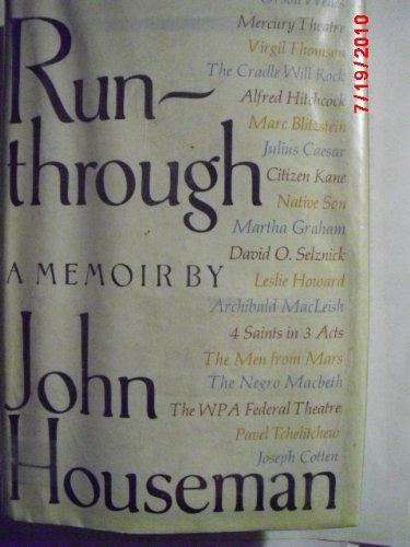 Autobiogrpahy in 3 volumes: I) Run-through, II) Front and Center, III) Final Dress: HOUSEMAN, JOHN