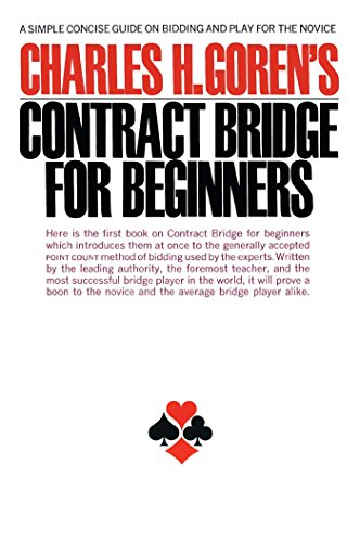 Contract Bridge for Beginners: A Simple Concise Guide on Bidding and Play for the Novice (A ...