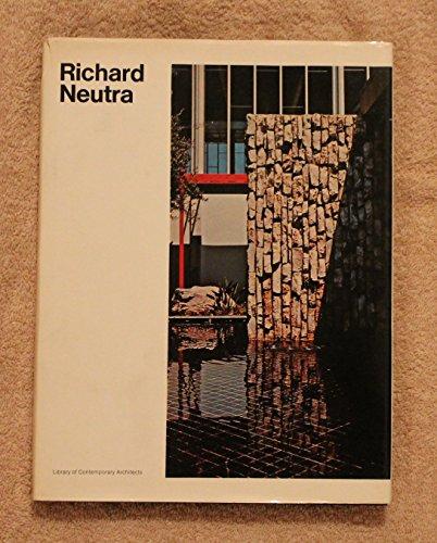 Richard Neutra: Neutra, Richard Joseph; Spade, Rupert