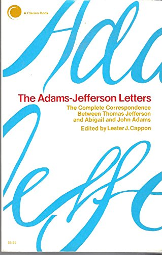 9780671210632: The Adams-Jefferson Letters: The Complete Correspondence Between Thomas Jefferson and Abigail and John Adams