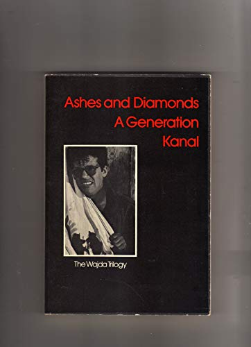 Ashes and diamonds. Kanal. A generation: Three films (Modern film scripts): Wajda, Andrzej