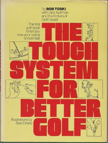 The Touch System For Better Golf (0671211080) by Bob Toski