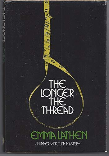 THE LONGER THE THREAD: Lathen, Emma (Mary