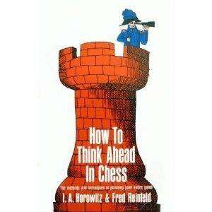 9780671211387: How to Think Ahead in Chess: The Methods and Techniques of Planning Your Entire Game (Fireside Chess Library)