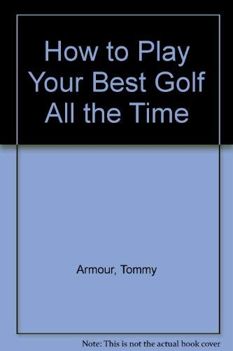 9780671211493: How to Play Your Best Golf All the Time