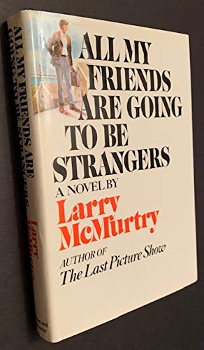 all My friends are Going to be Strangers: mcMurtry, Larry