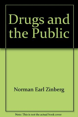 DRUGS & THE PUBLIC.: Zinberg, Norman E.