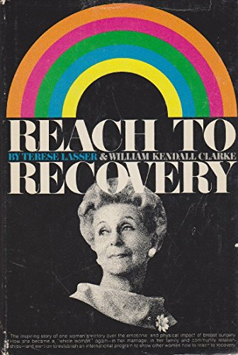 Reach to Recovery: Lasser, Terese; Clarke, William Kendall