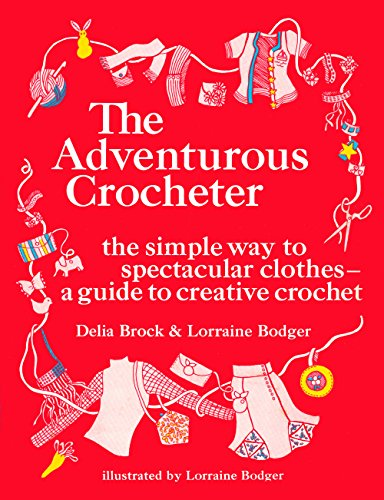 The Adventurous Crocheter: Delia Brock, Lorraine Bodger