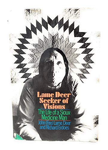 9780671211974: Lame Deer: Seeker of visions, The life of a Sioux Medicine man.