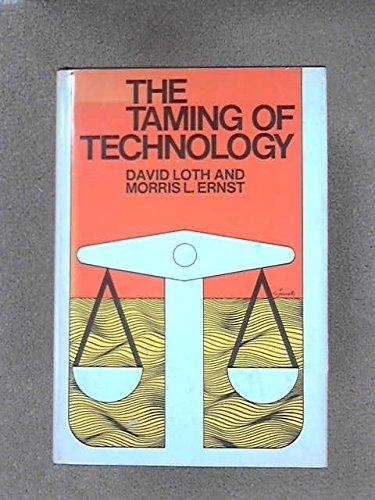 The Taming of Technology: David Loth; Morris