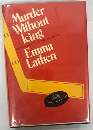 Murder Without Icing: Emma Lathen