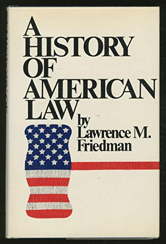 A History of American Law: Lawrence M. Friedman