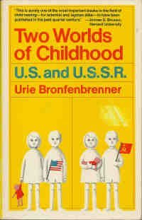 Two Worlds of Childhood: U.S. and U.S.S.R.: Bronfenbrenner, Urie