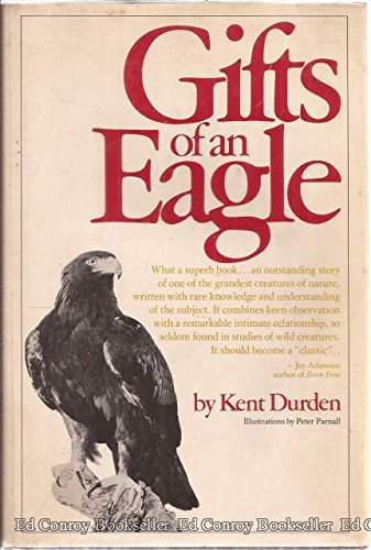Gifts of an Eagle (0671212850) by Kent Durden; Peter Parnall