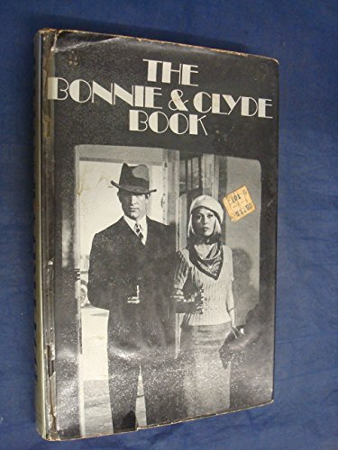 The Bonnie & Clyde Book: Wake, Sandra & Hayden, Nicola, compilers re: David Newman;Robert ...