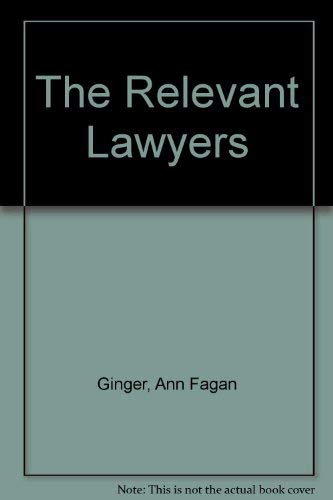 9780671213237: The Relevant Lawyers: Conversations Out of Court on Their Clients, Practice, Politics and Life Style