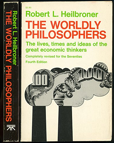 9780671213268: THE WORDLY PHILOSOPHERS: THE LIVES, TIMES & IDEAS OF THE GREAT ECONOMIC THINKERS