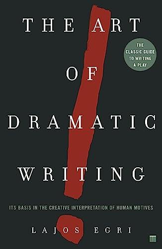 9780671213329: Art Of Dramatic Writing: Its Basis in the Creative Interpretation of Human Motives